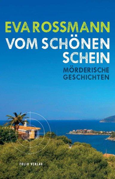 """Eva Rossmann: """"Vom schönen Schein"""""""