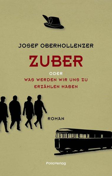 """Josef Oberhollenzer: """"ZUBER oder Was werden wir uns zu erzählen haben"""""""