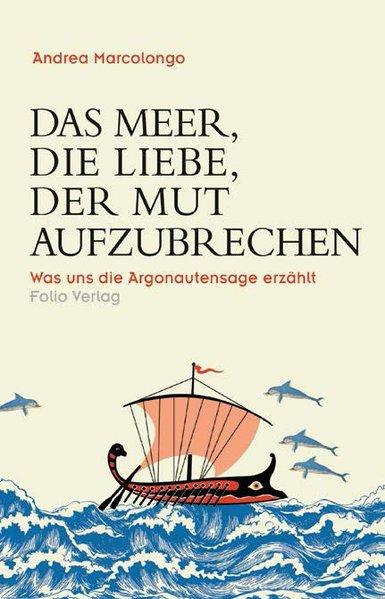 """Andrea Marcolongo: """"Das Meer, die Liebe, der Mut aufzubrechen"""""""