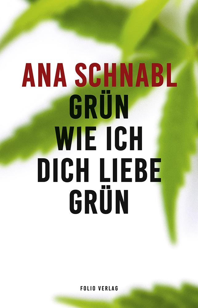 """Ana Schnabl: """"Grün, wie ich dich liebe grün"""""""